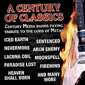 A Century Of Classics - Century Media Bands Paying Tribute To The Gods Of Metal by Various Artists