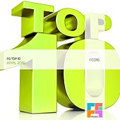 FG Top 10: April 2016 - EP by Various Artists