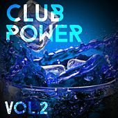 Club Power, Vol. 2 - EP von Various Artists