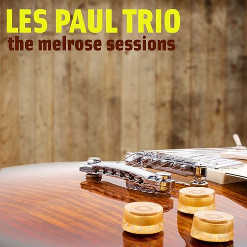 The Melrose Sessions by Les Paul