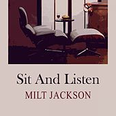 Sit and Listen by Milt Jackson
