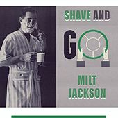 Shave and Go by Milt Jackson