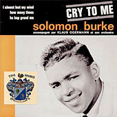 Cry to Me by Solomon Burke