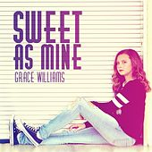 Sweet as Mine by Grace Williams