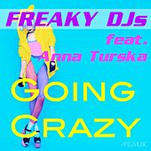 Going Crazy by Freaky DJ's