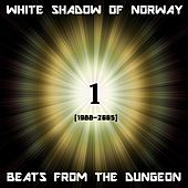 Beats From The Dungeon 1 de The White Shadow