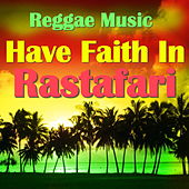 Have Faith In Rastafari by Various Artists