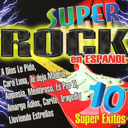 Super Rock 10 Super Exitos by Various Artists