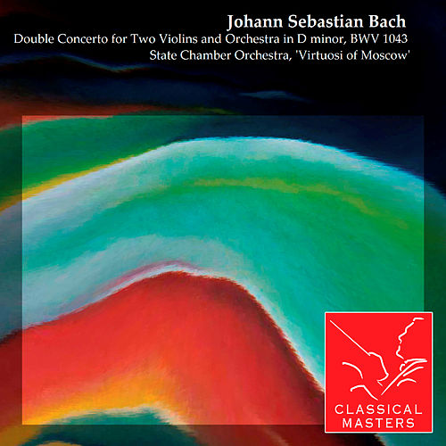 Double Concerto for Two Violins and Orchestra in D minor, BWV 1043 by Various Artists