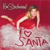 I Love Santa by Kim Stockwood