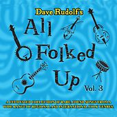 All Folked Up, Vol. 3 by Dave Rudolf