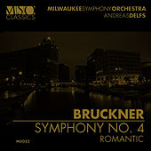 Bruckner: Symphony No. 4 by Milwaukee Symphony Orchestra