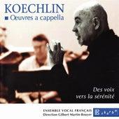 Koechlin : A cappella works by Ensemble Vocal Français