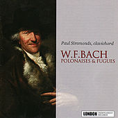 W.F. Bach: Polonaises & Fugues by Paul Simmonds