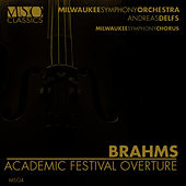 Brahms: Academic Festival Overture by Milwaukee Symphony Orchestra