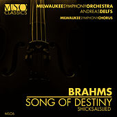 Brahms: Song of Destiny (Shicksalslied) by Milwaukee Symphony Orchestra