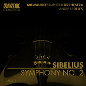 SIBELIUS: Symphony No. 2 by Milwaukee Symphony Orchestra