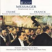 Messager / Fauré / Franck: Symphonie En La / Allegro Symphonique / Variations Symphoniques by Orchestre Symphonique Du Mans