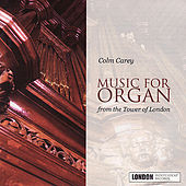 Music For Organ From The Tower Of London by Colm Carey