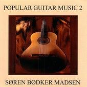 Popular Guitar Music 2 by Søren Bødker Madsen