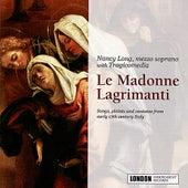 Le Madonne Lagrimanti by Nancy Long