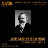 BRAHMS: Symphony No. 3 by Milwaukee Symphony Orchestra