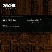BRUCKNER:  Symphony No. 7 in E major by Milwaukee Symphony Orchestra