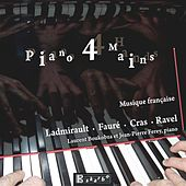 Ladmirault, Fauré, Cras, Ravel: Piano Works for Four Hands by Jean-Pierre Ferey