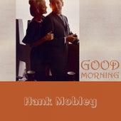 Good Morning von Hank Mobley
