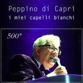 I miei capelli bianchi (500°) by Peppino Di Capri
