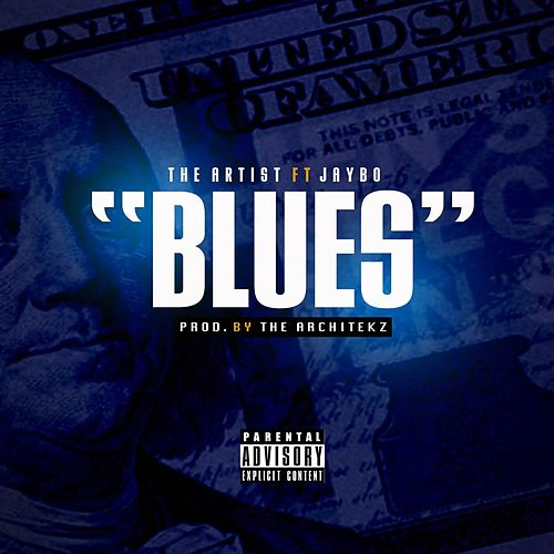 Blues (feat. Jaybo) by Arti$t