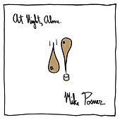 At Night, Alone. by Mike Posner