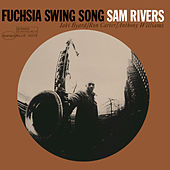 Fuchsia Swing Song by Sam Rivers