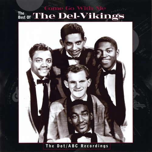 Come Go With Me: The Best Of The Del-Vikings by The Del-Vikings