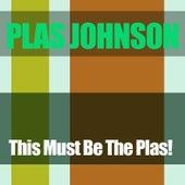 Plas Johnson: This Must Be the Plas! de Plas Johnson