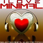 I Love Minimal by Various Artists