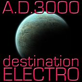 A.D. 3000 (Destination Electro) by Various Artists