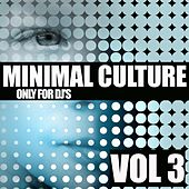 Minimal Culture, Vol. 3 (Only for DJ's.) by Various Artists