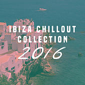 Ibiza Chillout Collection 2016 by Various Artists
