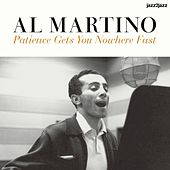 Patience Gets You Nowhere Fast - Magic Moments by Al Martino