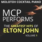 MCP Performs the Greatest Hits of Elton John, Vol. 1 von Molotov Cocktail Piano
