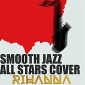 Smooth Jazz All Stars Cover Rihanna de Smooth Jazz Allstars