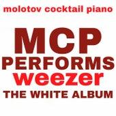 MCP Performs Weezer: The White Album von Molotov Cocktail Piano