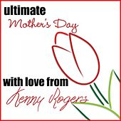 Ultimate Mother's Day: With Love from Kenny Rogers von Kenny Rogers