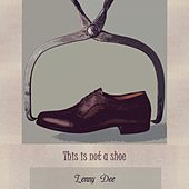 This Is Not A Shoe by Lenny Dee