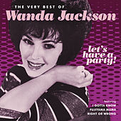Let's Have A Party (The Very Best Of Wanda Jackson) von Wanda Jackson