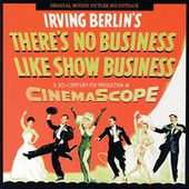 There's No Business Like Show Business (Original Motion Picture Soundtrack) by Irving Berlin