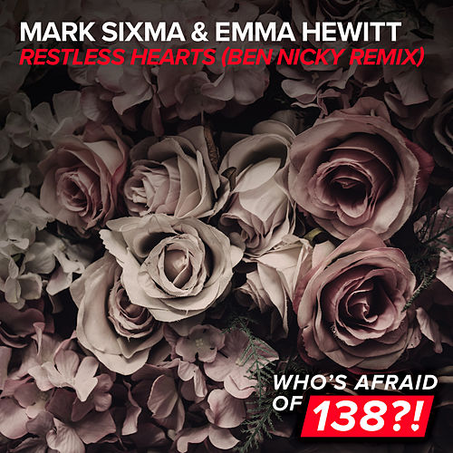Restless Hearts (Ben Nicky Remix) by Mark Sixma and Emma Hewitt