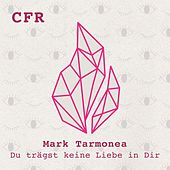 Du trägst keine Liebe in Dir (Remixes) by Mark Tarmonea