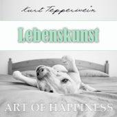 Art of Happiness: Lebenskunst by Kurt Tepperwein